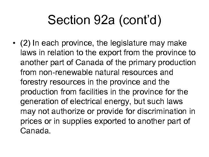 Section 92 a (cont'd) • (2) In each province, the legislature may make laws