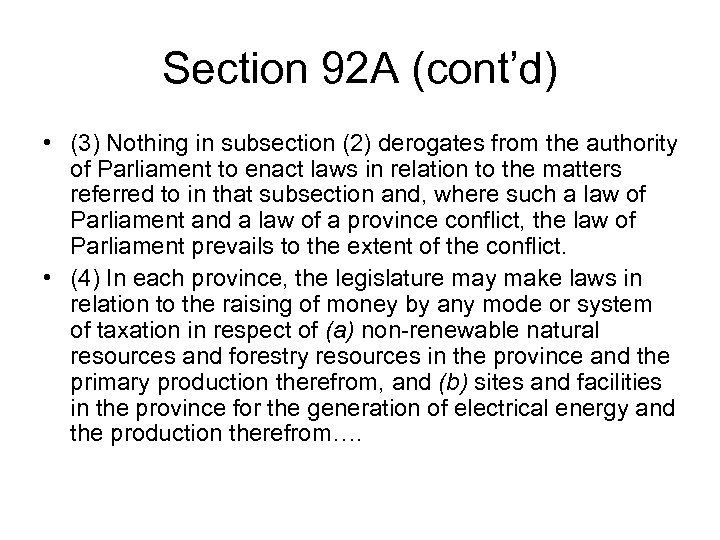 Section 92 A (cont'd) • (3) Nothing in subsection (2) derogates from the authority