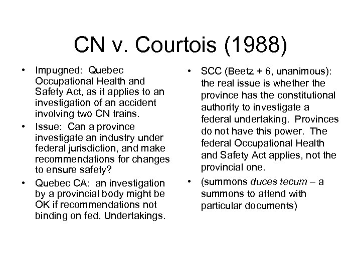 CN v. Courtois (1988) • Impugned: Quebec Occupational Health and Safety Act, as it