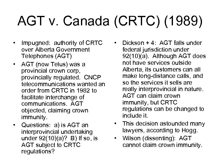 AGT v. Canada (CRTC) (1989) • Impugned: authority of CRTC over Alberta Government Telephones