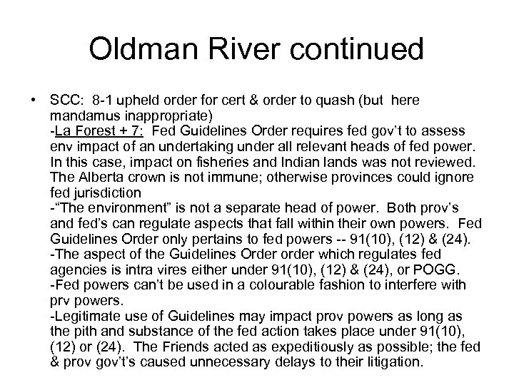 Oldman River continued • SCC: 8 -1 upheld order for cert & order to
