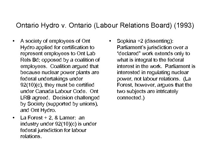 Ontario Hydro v. Ontario (Labour Relations Board) (1993) • • A society of employees
