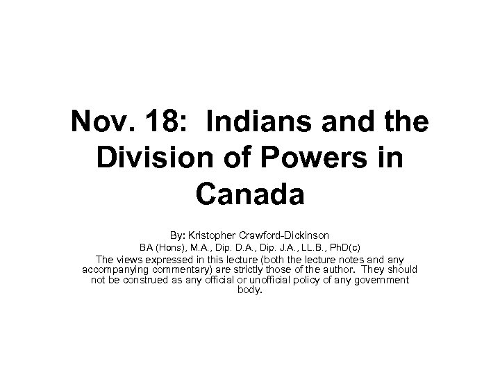 Nov. 18: Indians and the Division of Powers in Canada By: Kristopher Crawford-Dickinson BA