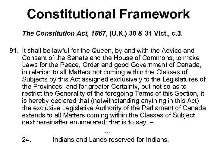 Constitutional Framework The Constitution Act, 1867, (U. K. ) 30 & 31 Vict. ,
