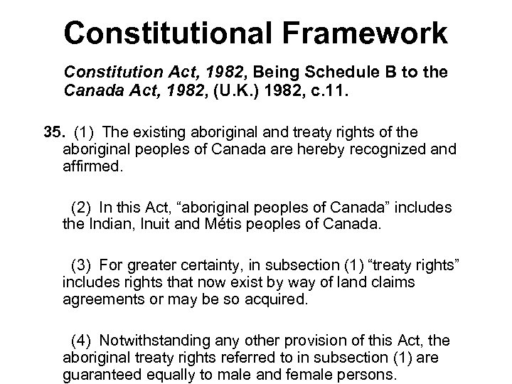 Constitutional Framework Constitution Act, 1982, Being Schedule B to the Canada Act, 1982, (U.