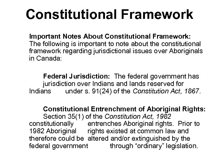 Constitutional Framework Important Notes About Constitutional Framework: The following is important to note about