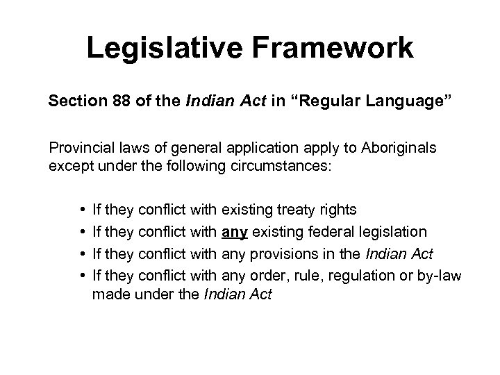 "Legislative Framework Section 88 of the Indian Act in ""Regular Language"" Provincial laws of"