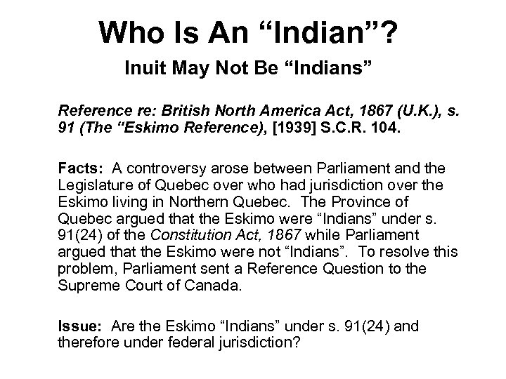 "Who Is An ""Indian""? Inuit May Not Be ""Indians"" Reference re: British North America"