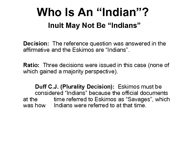 "Who Is An ""Indian""? Inuit May Not Be ""Indians"" Decision: The reference question was"
