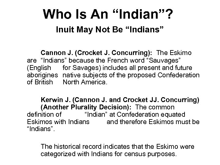 "Who Is An ""Indian""? Inuit May Not Be ""Indians"" Cannon J. (Crocket J. Concurring):"