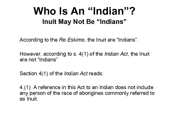 "Who Is An ""Indian""? Inuit May Not Be ""Indians"" According to the Re Eskimo,"