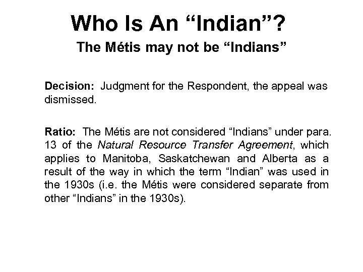 "Who Is An ""Indian""? The Métis may not be ""Indians"" Decision: Judgment for the"