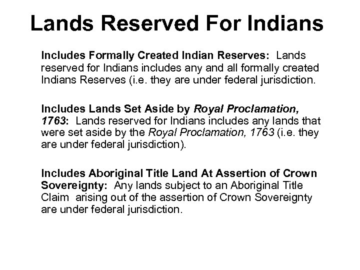 Lands Reserved For Indians Includes Formally Created Indian Reserves: Lands reserved for Indians includes