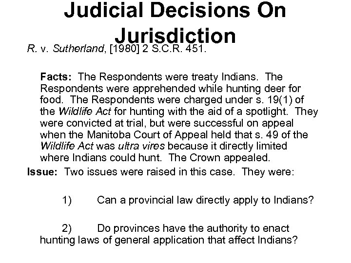 Judicial Decisions On Jurisdiction R. v. Sutherland, [1980] 2 S. C. R. 451. Facts: