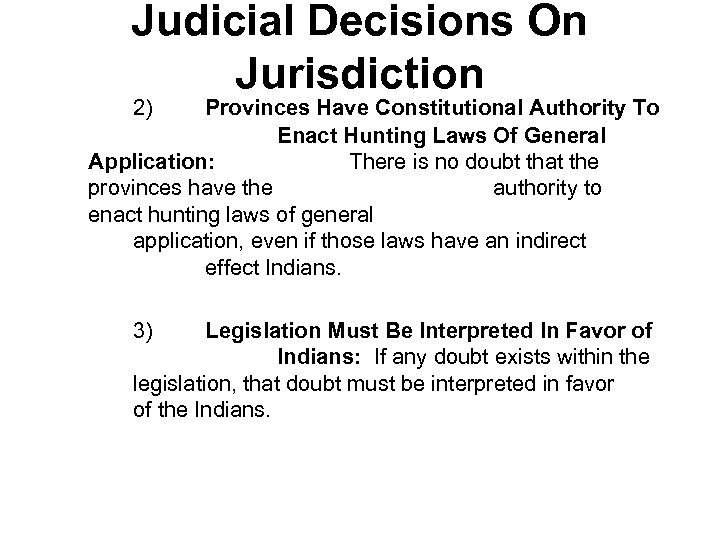 Judicial Decisions On Jurisdiction 2) Provinces Have Constitutional Authority To Enact Hunting Laws Of