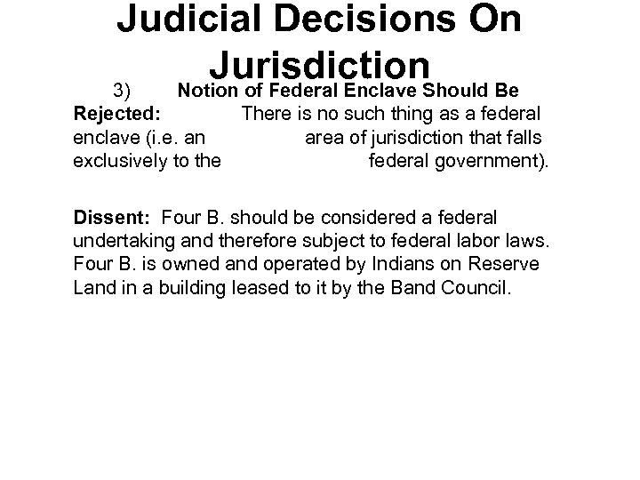 Judicial Decisions On Jurisdiction 3) Notion of Federal Enclave Should Be Rejected: There is