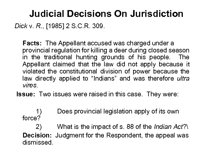 Judicial Decisions On Jurisdiction Dick v. R. , [1985] 2 S. C. R. 309.