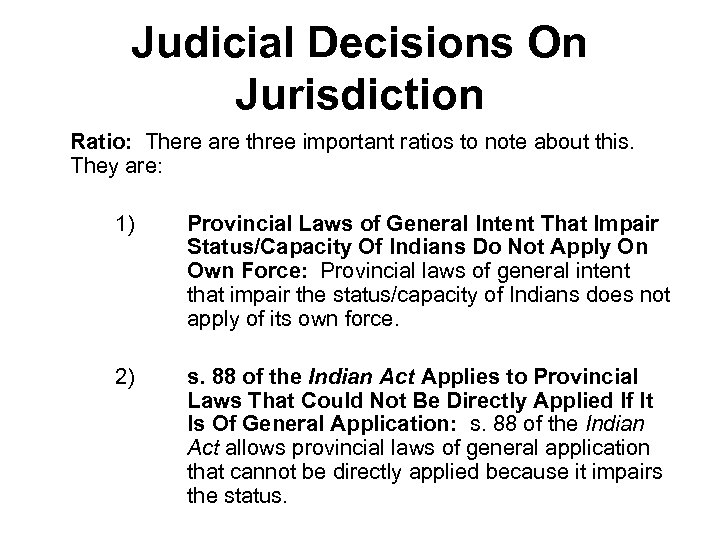 Judicial Decisions On Jurisdiction Ratio: There are three important ratios to note about this.