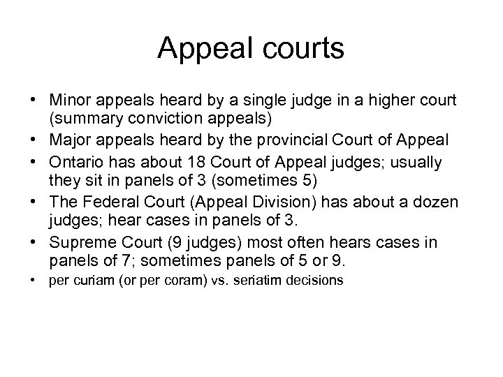 Appeal courts • Minor appeals heard by a single judge in a higher court