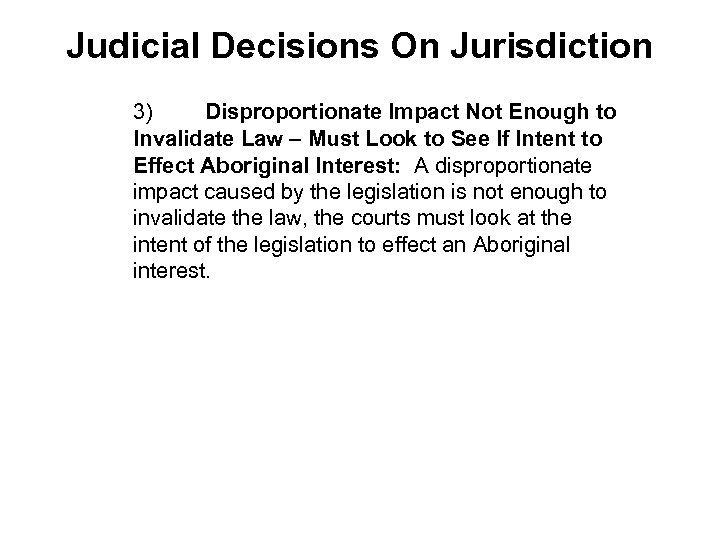 Judicial Decisions On Jurisdiction 3) Disproportionate Impact Not Enough to Invalidate Law – Must