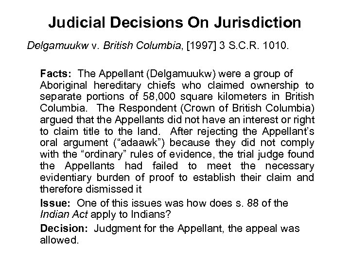 Judicial Decisions On Jurisdiction Delgamuukw v. British Columbia, [1997] 3 S. C. R. 1010.