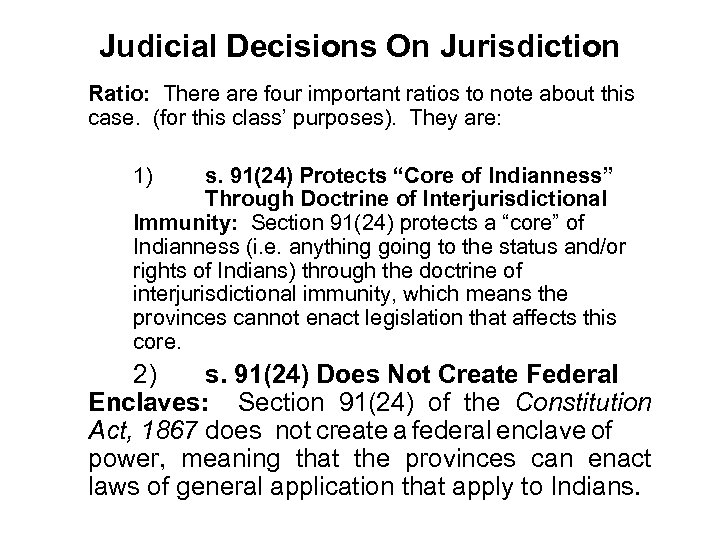 Judicial Decisions On Jurisdiction Ratio: There are four important ratios to note about this