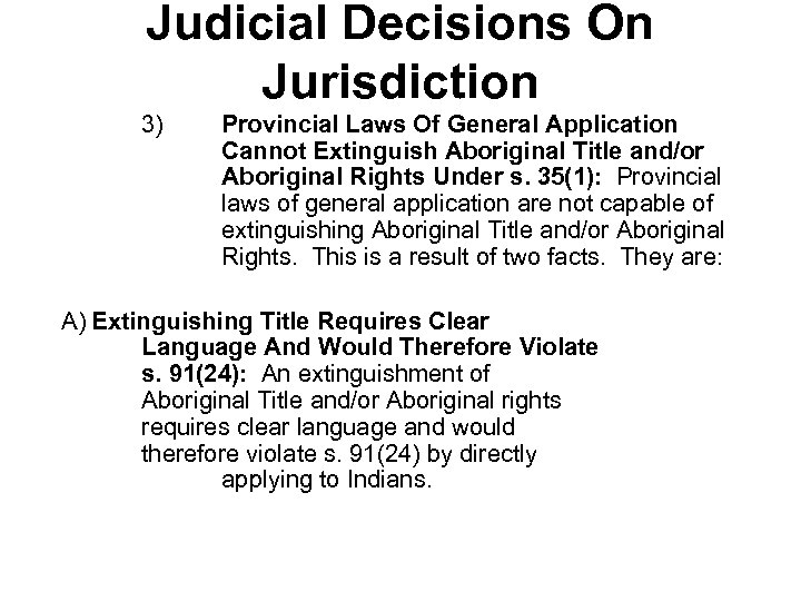 Judicial Decisions On Jurisdiction 3) Provincial Laws Of General Application Cannot Extinguish Aboriginal Title