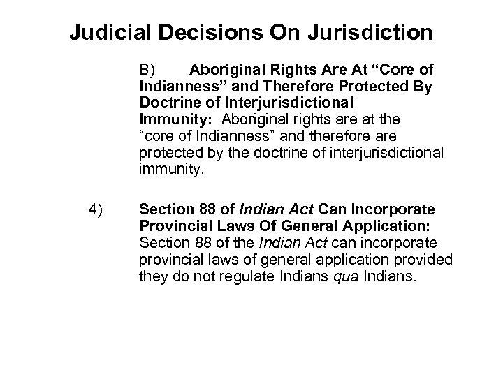 "Judicial Decisions On Jurisdiction B) Aboriginal Rights Are At ""Core of Indianness"" and Therefore"