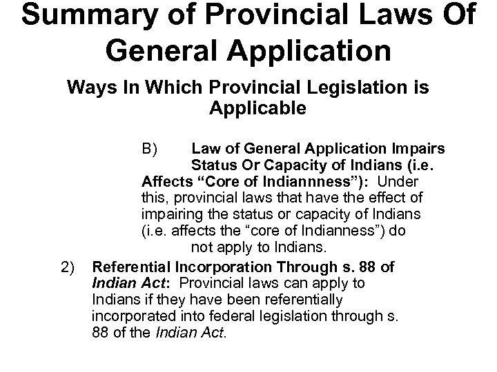 Summary of Provincial Laws Of General Application Ways In Which Provincial Legislation is Applicable