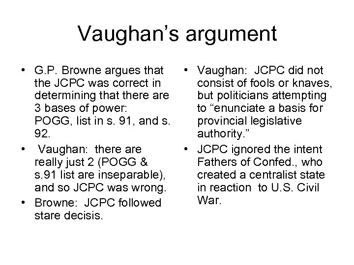 Vaughan's argument • G. P. Browne argues that • Vaughan: JCPC did not the