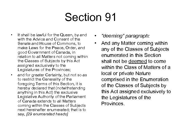 Section 91 • • It shall be lawful for the Queen, by and with