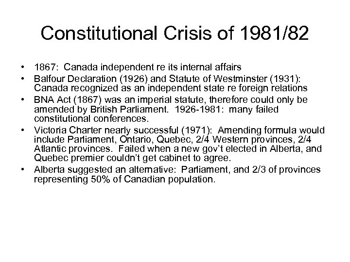 Constitutional Crisis of 1981/82 • 1867: Canada independent re its internal affairs • Balfour