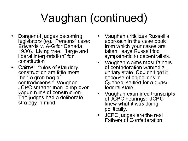 "Vaughan (continued) • Danger of judges becoming • Vaughan criticizes Russell's legislators (eg. ""Persons"""