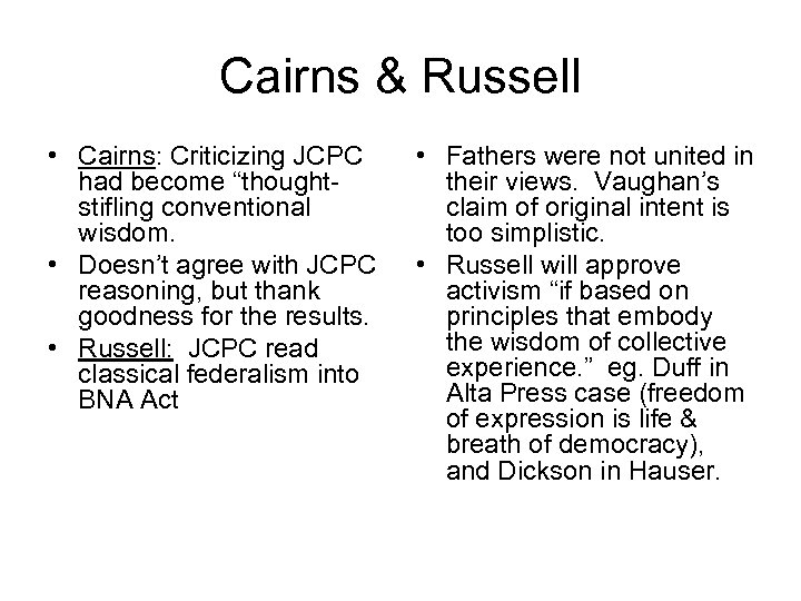 "Cairns & Russell • Cairns: Criticizing JCPC had become ""thoughtstifling conventional wisdom. • Doesn't"