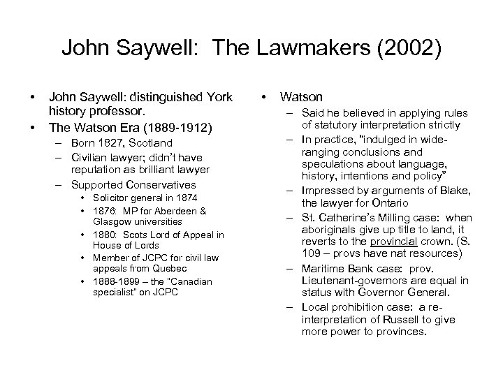 John Saywell: The Lawmakers (2002) • • John Saywell: distinguished York history professor. The
