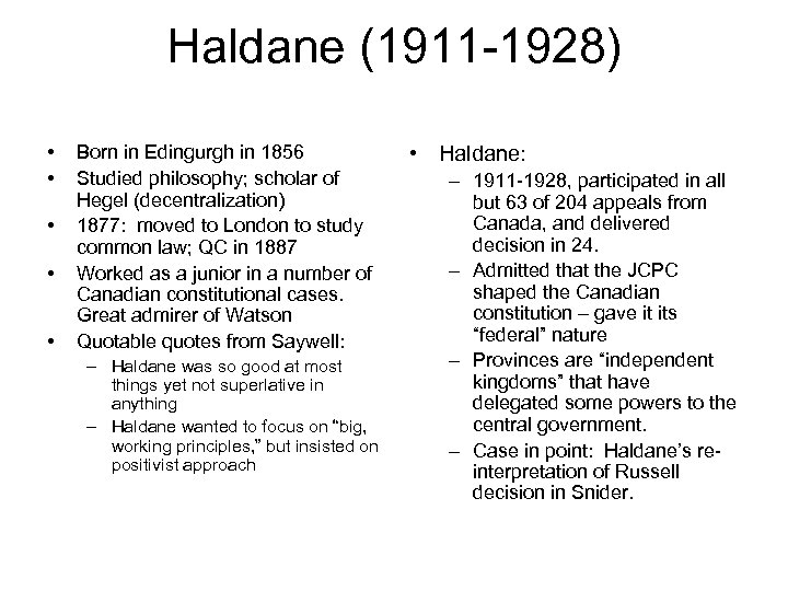 Haldane (1911 -1928) • • • Born in Edingurgh in 1856 Studied philosophy; scholar