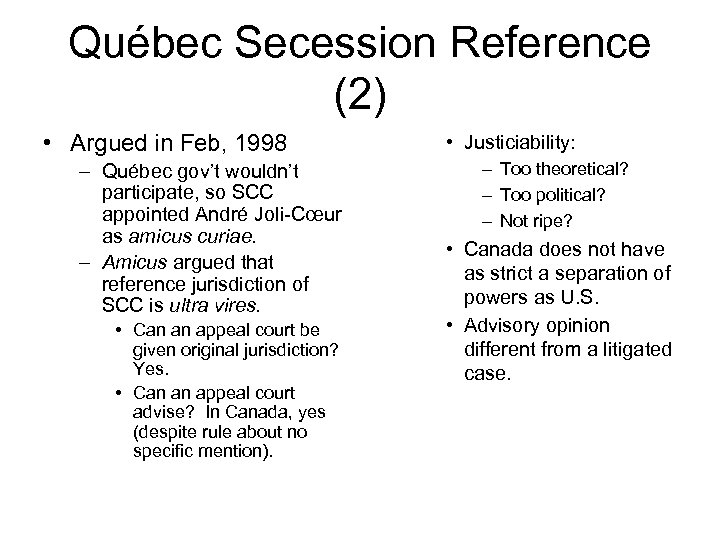Québec Secession Reference (2) • Argued in Feb, 1998 – Québec gov't wouldn't participate,