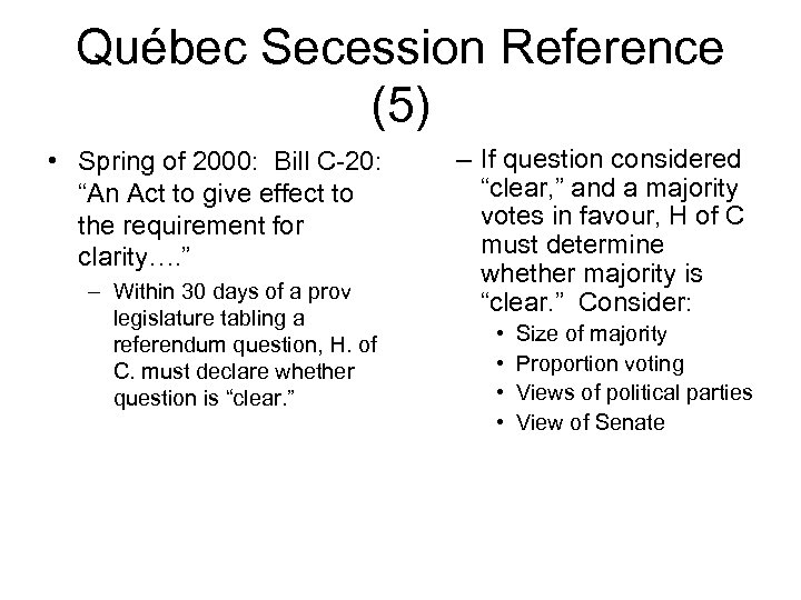 "Québec Secession Reference (5) • Spring of 2000: Bill C-20: ""An Act to give"