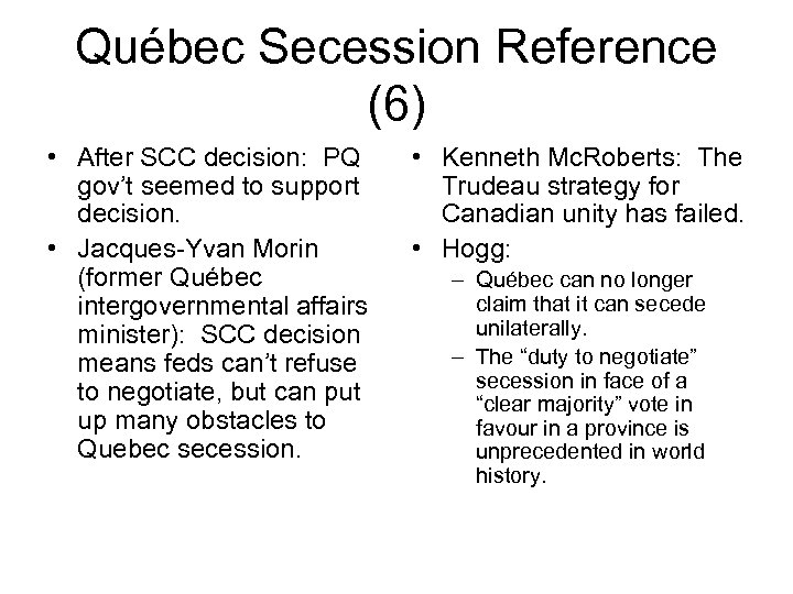 Québec Secession Reference (6) • After SCC decision: PQ gov't seemed to support decision.