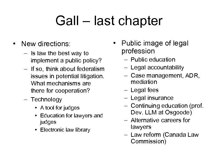 Gall – last chapter • New directions: – Is law the best way to