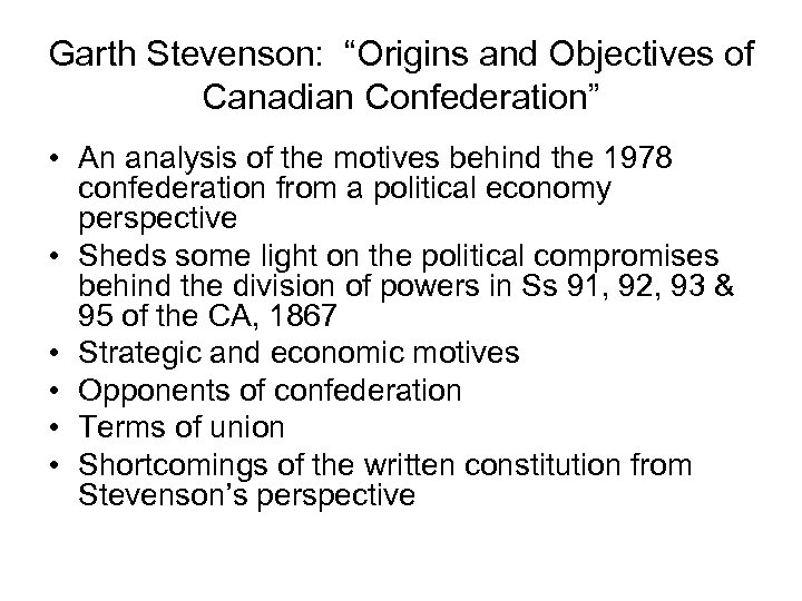 "Garth Stevenson: ""Origins and Objectives of Canadian Confederation"" • An analysis of the motives"
