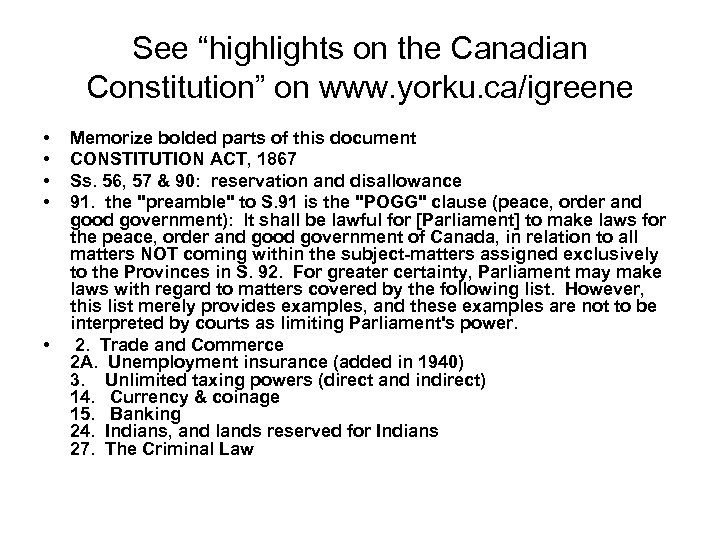 "See ""highlights on the Canadian Constitution"" on www. yorku. ca/igreene • • • Memorize"