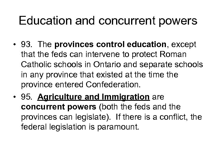 Education and concurrent powers • 93. The provinces control education, except that the feds