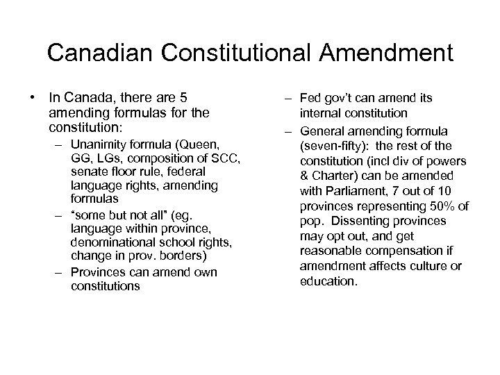 Canadian Constitutional Amendment • In Canada, there are 5 amending formulas for the constitution: