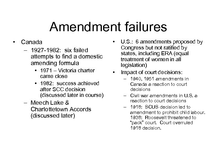 Amendment failures • Canada – 1927 -1982: six failed attempts to find a domestic