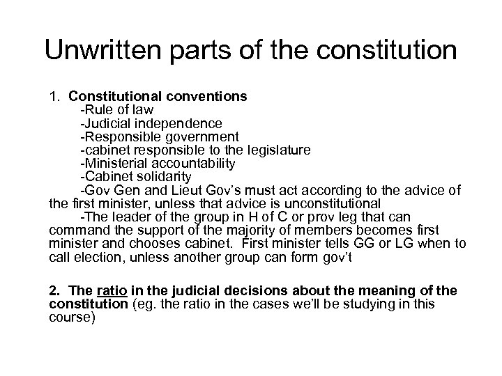 Unwritten parts of the constitution 1. Constitutional conventions -Rule of law -Judicial independence -Responsible