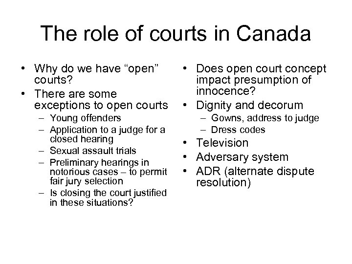 "The role of courts in Canada • Why do we have ""open"" courts? •"