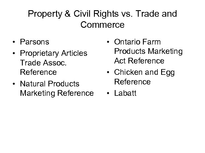Property & Civil Rights vs. Trade and Commerce • Parsons • Proprietary Articles Trade