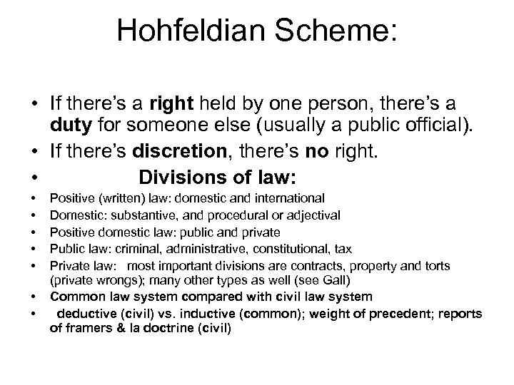 Hohfeldian Scheme: • If there's a right held by one person, there's a duty