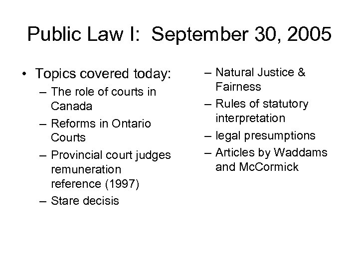 Public Law I: September 30, 2005 • Topics covered today: – The role of